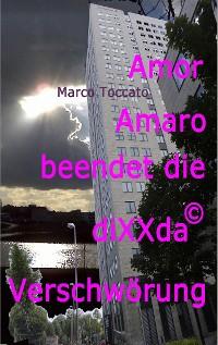 Cover Amor Amaro beendet die diXXda©-Verschwörung