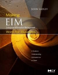 Cover Making Enterprise Information Management (EIM) Work for Business