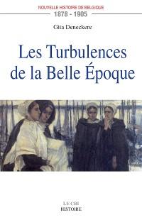 Cover Les Turbulences de la Belle Époque