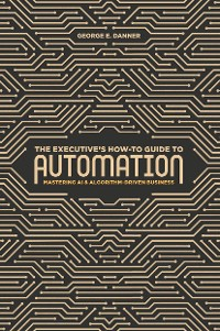 Cover The Executive's How-To Guide to Automation