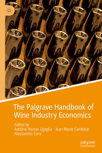 Cover The Palgrave Handbook of Wine Industry Economics