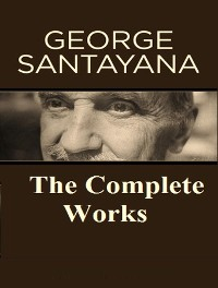Cover The Complete Works of George Santayana