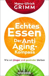 Cover Echtes Essen. Der Anti-Aging-Kompass
