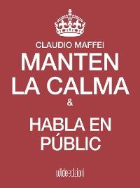 Cover Mantén la calma y habla en públic