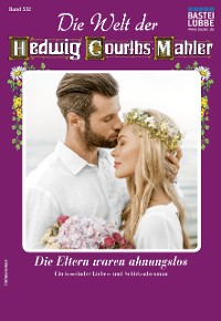 Cover Die Welt der Hedwig Courths-Mahler 532 - Liebesroman