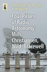 Cover Four Pillars of Radio Astronomy: Mills, Christiansen, Wild, Bracewell