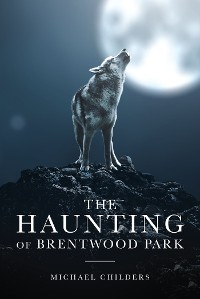 Cover The Haunting of Brentwood Park
