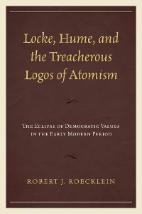 Cover Locke, Hume, and the Treacherous Logos of Atomism