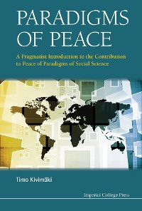 Cover Paradigms Of Peace: A Pragmatist Introduction To The Contribution To Peace Of Paradigms Of Social Science