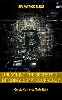 Cover Unlocking The Secrets Of Bitcoin And Cryptocurrency