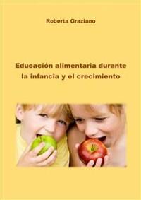 Cover Educación Alimentaria Durante La Infancia Y El Crecimiento