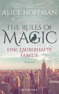 Cover The Rules of Magic. Eine zauberhafte Familie