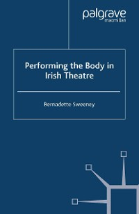 Cover Performing the Body in Irish Theatre