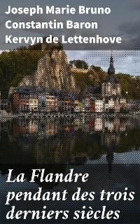 Cover La Flandre pendant des trois derniers siècles