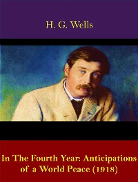 Cover In The Fourth Year: Anticipations of a World Peace (1918)