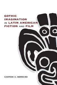 Cover Gothic Imagination in Latin American Fiction and Film