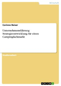 Cover Unternehmensführung: Strategieentwicklung für einen Campingfachmarkt