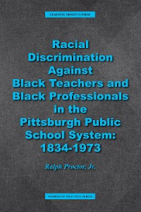 Cover Racial Discrimination against Black Teachers and Black Professionals in the Pittsburgh Publice School System