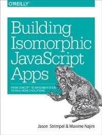 Cover Building Isomorphic JavaScript Apps