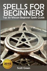 Cover Spells For Beginners :  Top 30 Wiccan Beginner Spells Guide