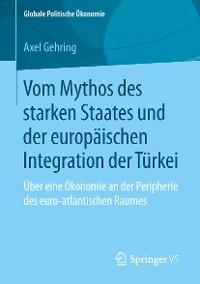 Cover Vom Mythos des starken Staates und der europäischen Integration der Türkei
