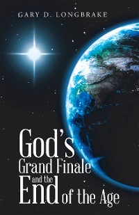 Cover God's Grand Finale and the End of the Age