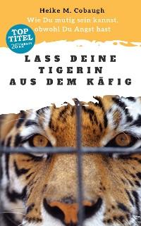 Cover Lass deine Tigerin aus dem Käfig