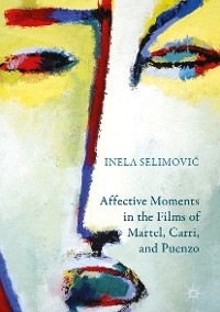 Cover Affective Moments in the Films of Martel, Carri, and Puenzo