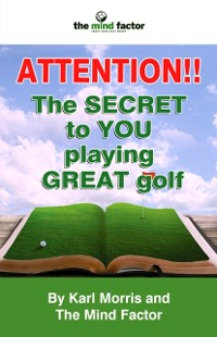 Cover ATTENTION!! The SECRET to YOU playing GREAT golf