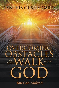 Cover Overcoming Obstacles in Your Walk with God