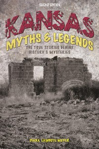 Cover Kansas Myths and Legends