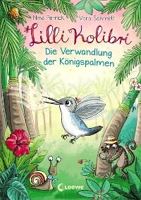 Cover Lilli Kolibri 2 - Die Verwandlung der Königspalmen