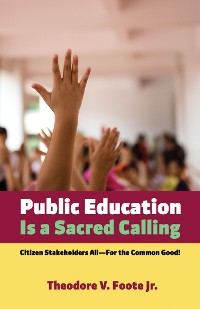 Cover Public Education Is a Sacred Calling