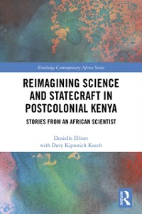 Cover Reimagining Science and Statecraft in Postcolonial Kenya