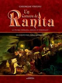 Cover Un Corazon de Ranita. Primer volumen. La pluma dorada,  angel o verdugo?