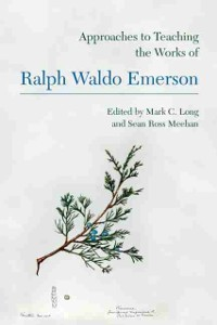 Cover Approaches to Teaching the Works of Ralph Waldo Emerson