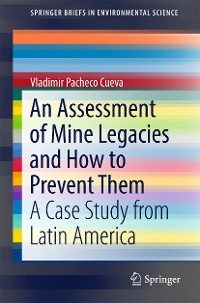 Cover An Assessment of Mine Legacies and How to Prevent Them