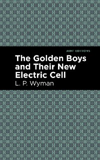 Cover The Golden Boys and Their New Electric Cell