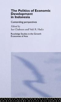 Cover Politics of Economic Development in Indonesia