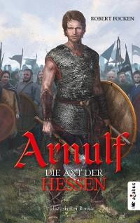 Cover Arnulf. Die Axt der Hessen