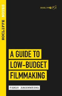 Cover Rocliffe Notes - A Guide to Low Budget Filmmaking