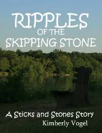 Cover Ripples of the Skipping Stone: A Sticks and Stones Story: Number 3