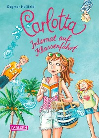 Cover Carlotta 7: Carlotta - Internat auf Klassenfahrt