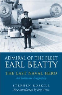 Cover Admiral of the Fleet Earl Beatty: The Last Naval Hero