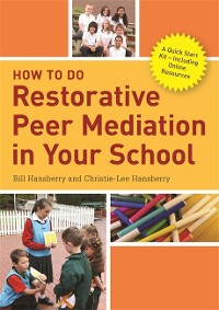 Cover How to Do Restorative Peer Mediation in Your School