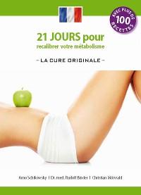 Cover 21 jours pour recalibrer votre metabolisme - La Cure Originale - (edition francaise)