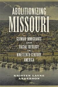 Cover Abolitionizing Missouri