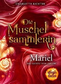 Cover Die Muschelsammlerin. Mariel - Das Gesetz von Amlon