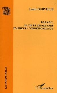 Cover Balzac sa vie et ses oeuvres  d'apres sa correspondance