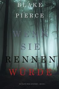 Cover Wenn Sie Rennen Würde (Ein Kate Wise Mystery – Buch 3)